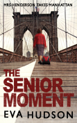 The Senior Moment - A novel by Eva Hudson